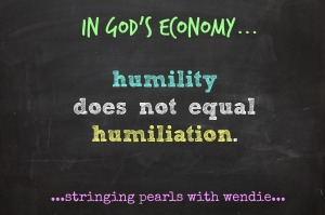 humility does not equal humiliation