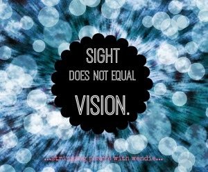 Sight does not equal vision
