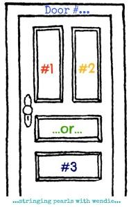 What Door Will You Choose