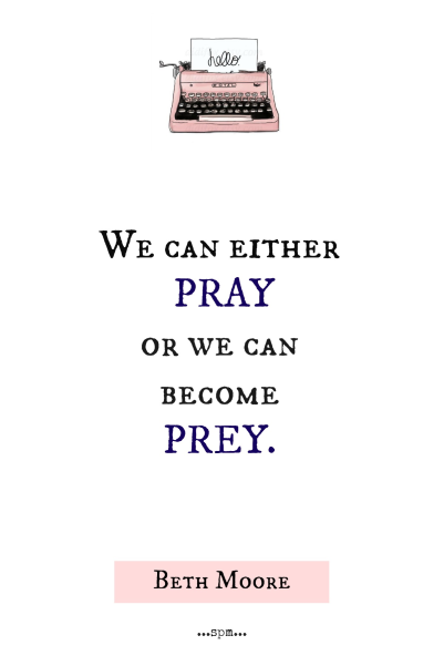 Pray or Become Prey